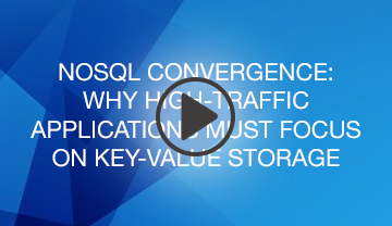NoSQL Convergence: Why high-traffic applications must focus on key-value storage webinar