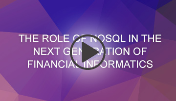 The role of NoSQL in the Next Generation of Financial Informatics