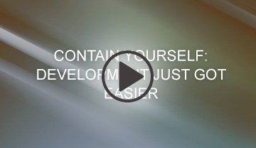 Contain Yourself: Development Just Got Easier