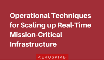 Operational Techniques for Scaling up Real-Time Mission-Critical Infrastructure