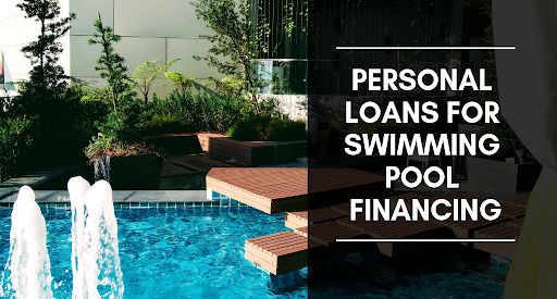 Personal Loans for Swimming Pool financing