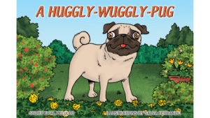 A-HUGGLY-WUGGLY-PUG