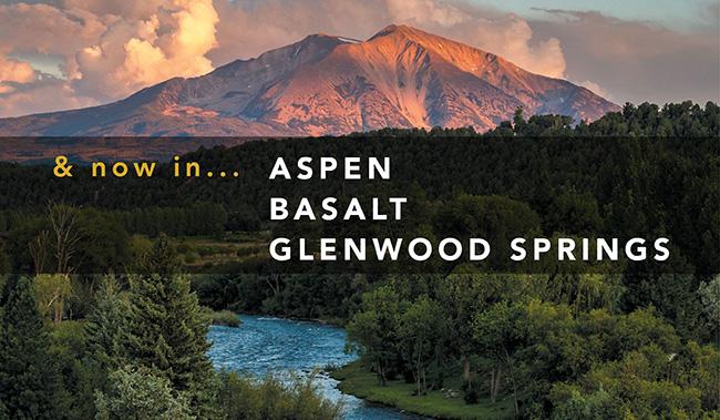Now in Aspen, Basalt & Glenwood Springs