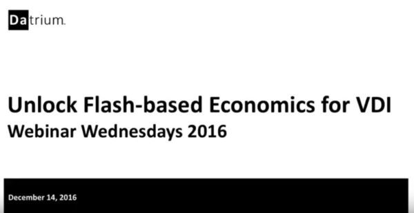 Unlock Flash-based Economics for VDI with Open Convergence – 12/14/16