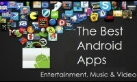 The Best Android Apps for Entertainment, Music and Video