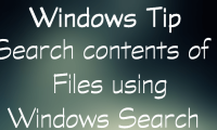 Windows Tip: Search contents of files using Windows Search