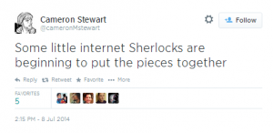 @CameronMStewart Some little internet Sherlocks are beginning to put the pieces together