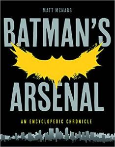 BATMANS ARSENAL ENCYCLOPEDIC CHRONICLE SC