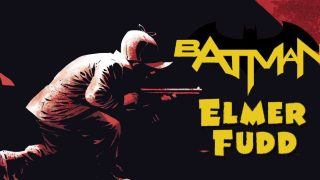 Batman Elmer Fudd - DC Comics News