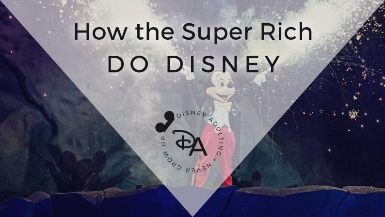 How the Super Rich Do Disney