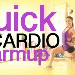 Quick Cardio Warm Up – do this BEFORE you workout!