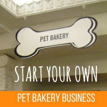 START YOUR OWN PET BAKERY