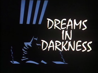Batman: The Animated Series episode 'Dreams in Darkness'
