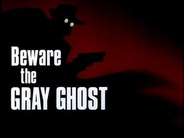 'Beware the Gray Ghost' Title Card