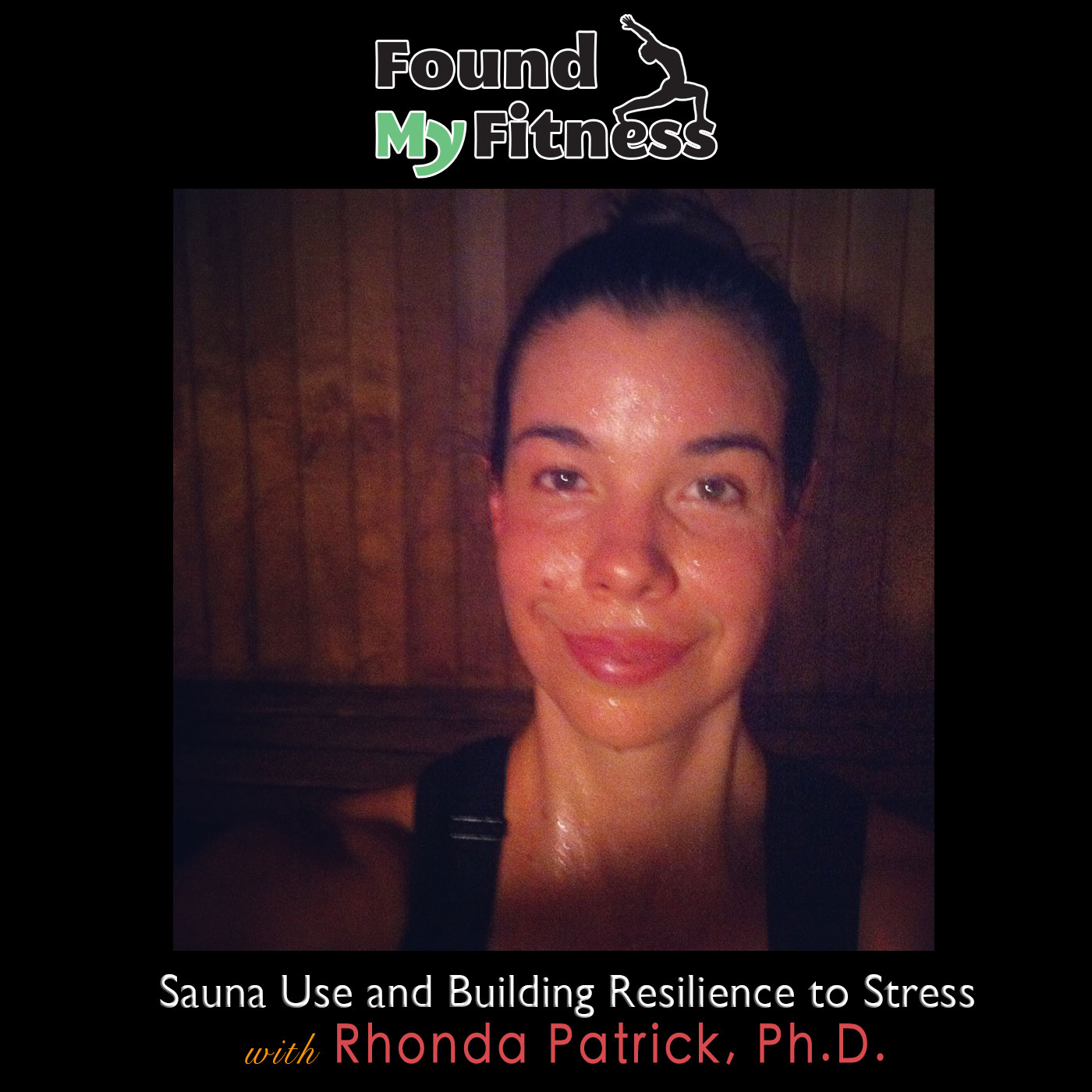 Sauna Use and Building Resilience to Stress with Dr. Rhonda Patrick