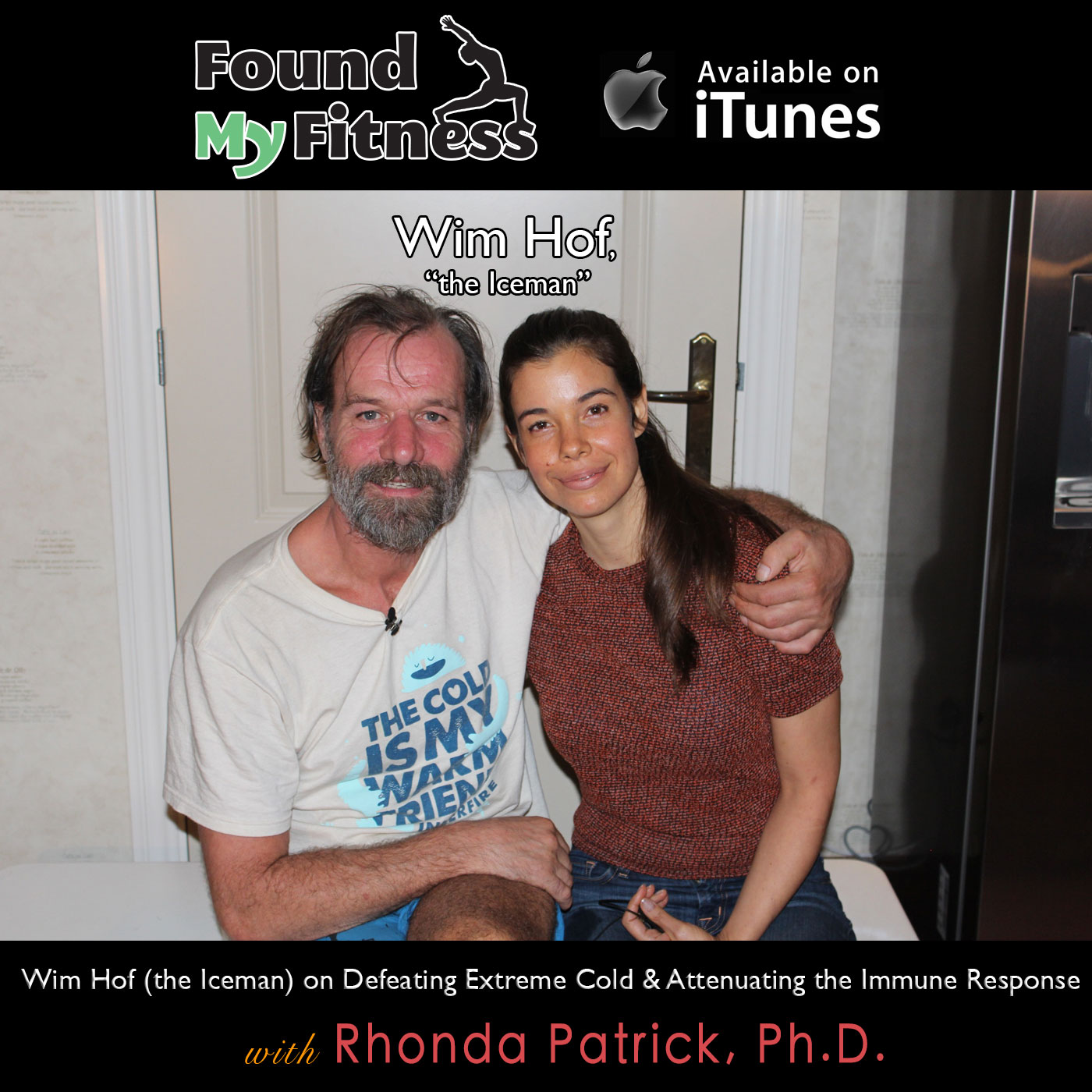 Wim Hof (the Iceman) on Defeating Extreme Cold & Attenuating the Immune Response