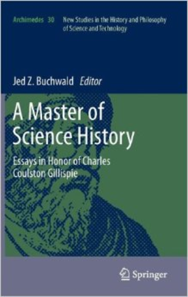 featured books by faculty in the humanities hss caltech edu a master of science history essays in honor of charles coulston gillispie