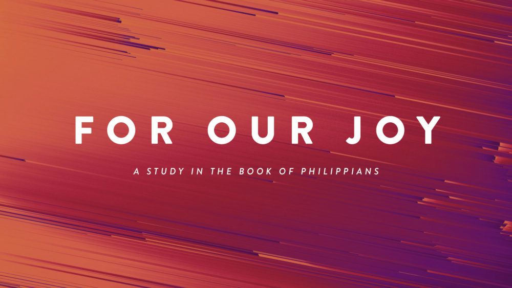 Philippians: For Our Joy