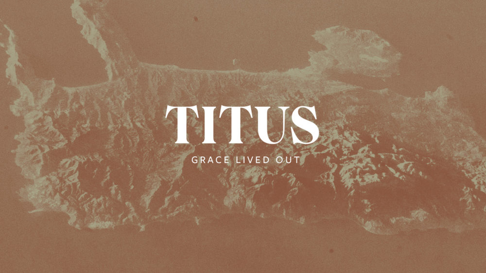 Titus: Grace Lived Out