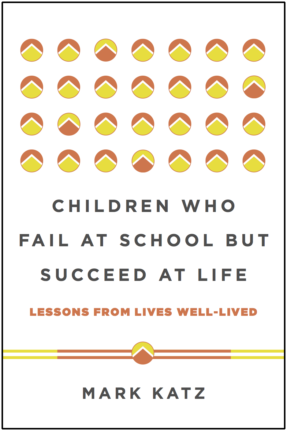 Children Who Fail at School but Succeed at Life: