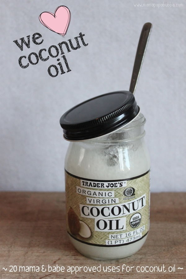 20 Mama  Babe Approved Uses for Coconut Oil | Mama Papa Bubba