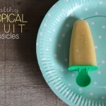 {Healthy} Tropical Fruit Popsicles