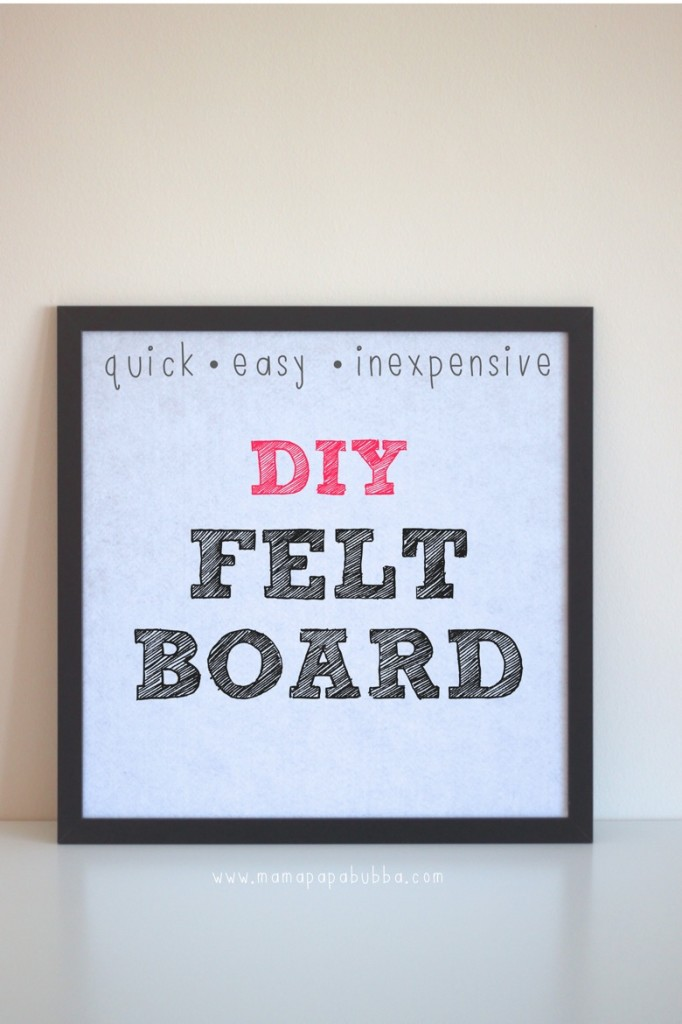 Quick And Easy Inexpensive Diy Felt Board Mamapabubba