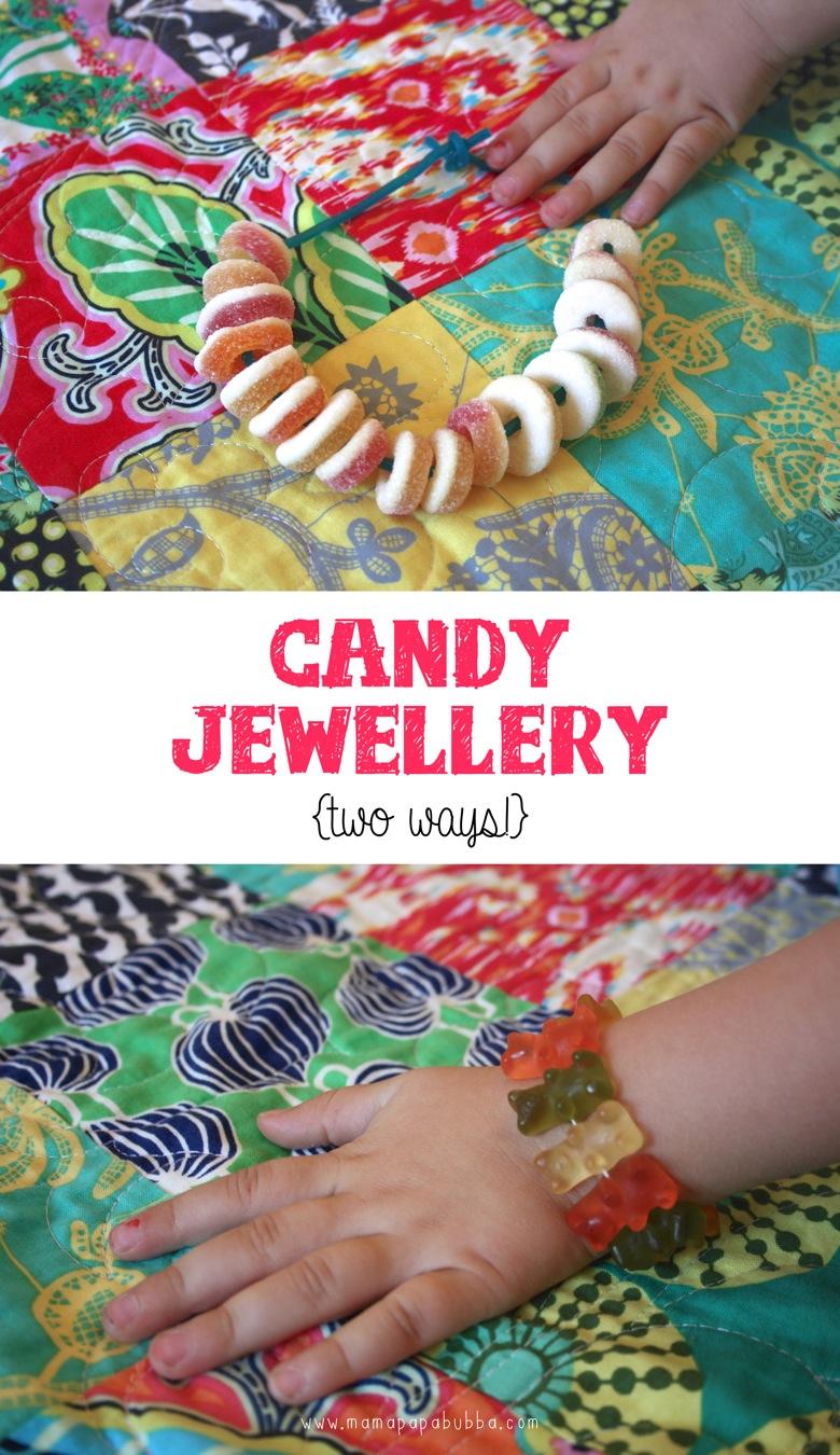 Candy Jewellery  two ways | Mama Papa Bubba