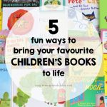 5 Fun Ways to Bring Your Favourite Children's Books to Life