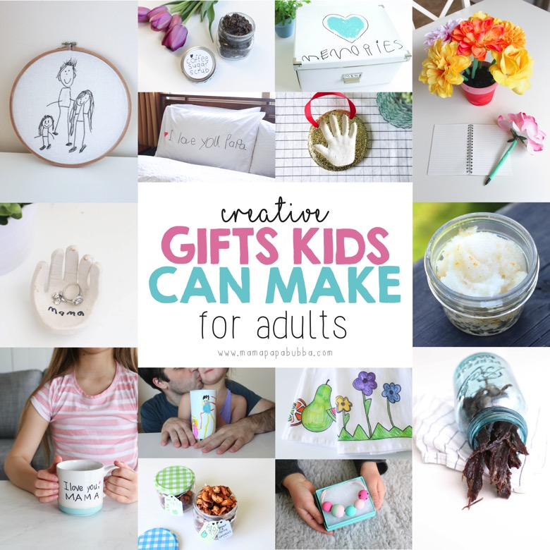 Gifts Kids Can Make for Adults | Mama Papa Bubba