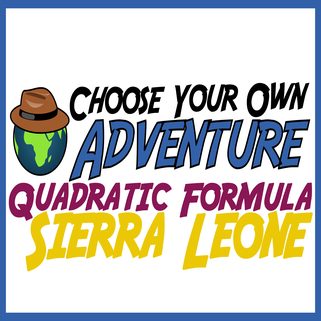 Choose Your Own Adventure -- Quadratic Formula -- Sierra Leone