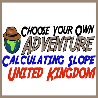 Choose Your Own Adventure -- Calculating Slope -- United Kingdom