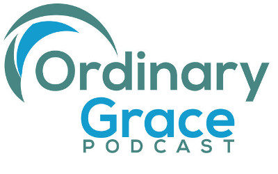 Ordinary Grace: A Podcast on the Spiritual Life