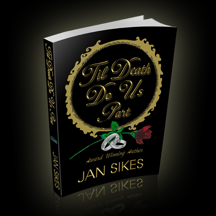 Jan Sikes Texas author, Til Death Do Us Part