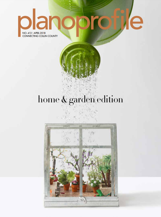 Plano Profile magazine, home and garden issue, cover, april 2018
