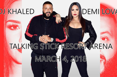 Demi Lovato & DJ Khaled - Talking Stick Resort Arena - March 4th, 2018