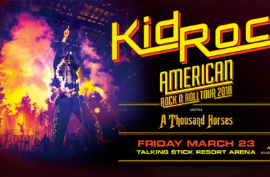 Kid Rock American Rock n Roll Tour 2018 - Friday March 23 Talking Stick Resort Arena