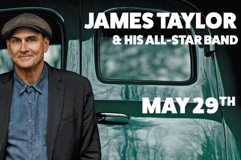 James Taylor & His All-Star Band May 29th