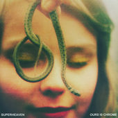 Superheaven : Ours Is Chrome