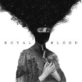 Royal Blood : Royal Blood