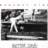 Runaway Kids : Better Days