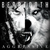 Beartooth : Aggressive