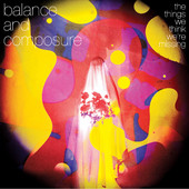 Balance and Composure : The Things We Think We're Missing