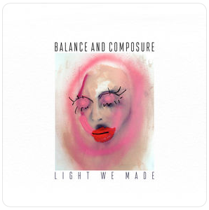 Balance and Composure : Light We Made
