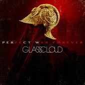 Glass Cloud : Perfect War Forever