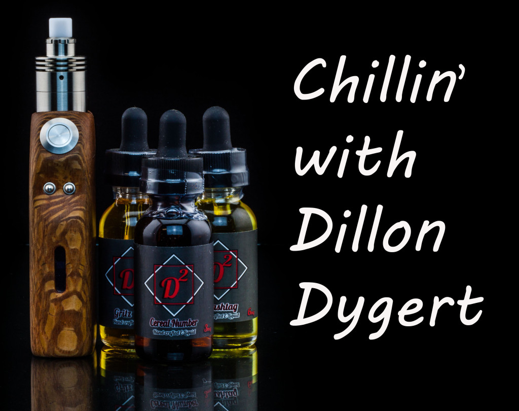 Chillin' With Dillon Dygert of D² E-Liquid