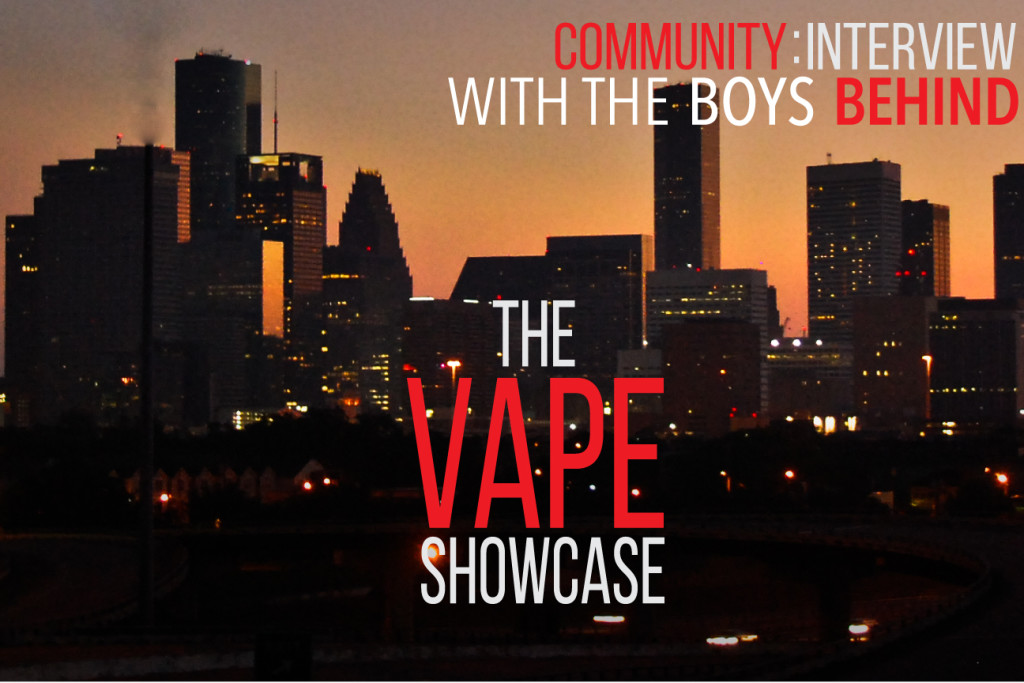 Interview With The Boys Behind The Vape Showcase