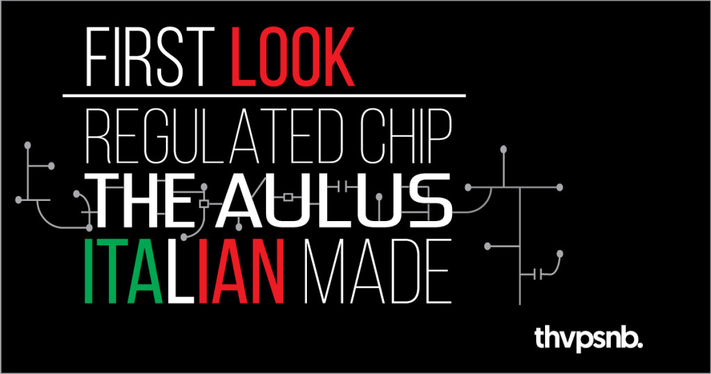"First Look of Italy's Regulated Chip, The ""Aulus"""