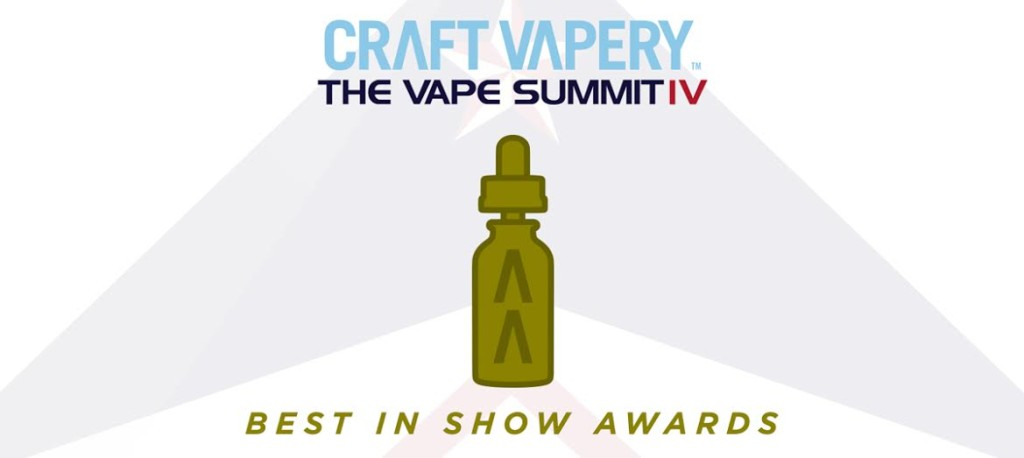Best In Show Award Winners by Craft Vapery – The Vape Summit IV