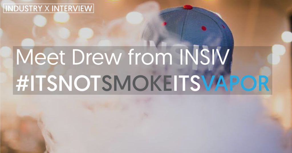 Interview: It's Not Smoke Its Vapor